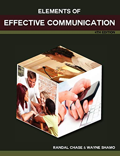 Elements of Effective Communication, 4th Edition By Randal S Chase