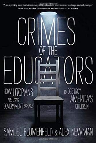 Crimes of the Educators By Samuel Blumenfeld