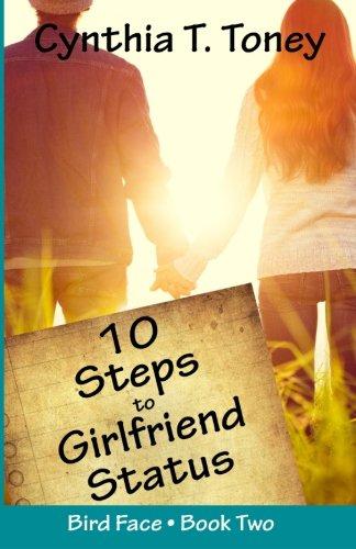 10 Steps to Girlfriend Status By Cynthia T Toney