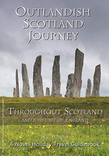 Outlandish Scotland Journey By C D Miller
