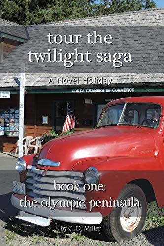 Tour the Twilight Saga Book One By Charly D Miller (Denver Co)