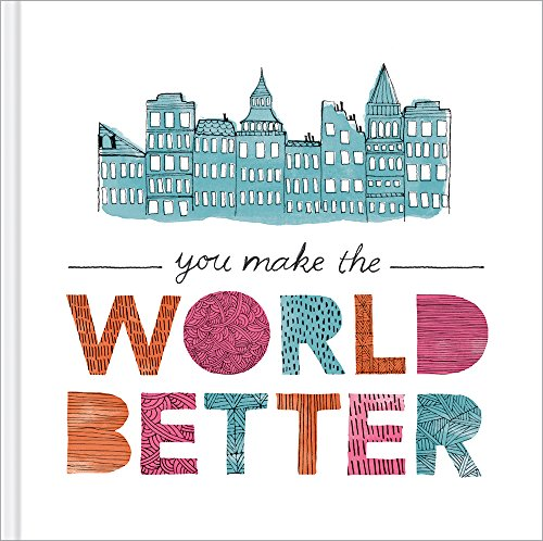 You Make the World Better By Jennifer Pletsch
