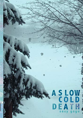 A Slow Cold Death By Susy Gage