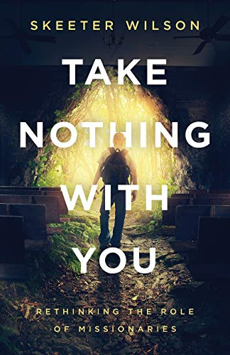 Take Nothing With You By Skeeter Wilson