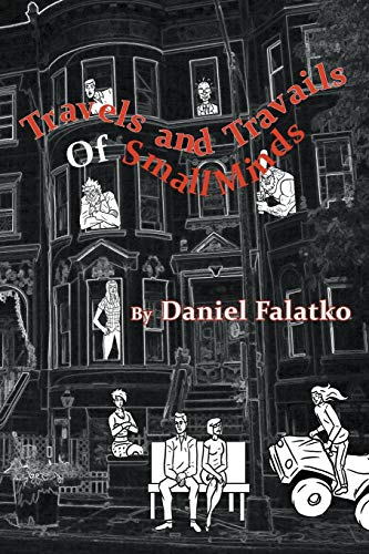 Travels and Travails of Small Minds By Daniel Falatko