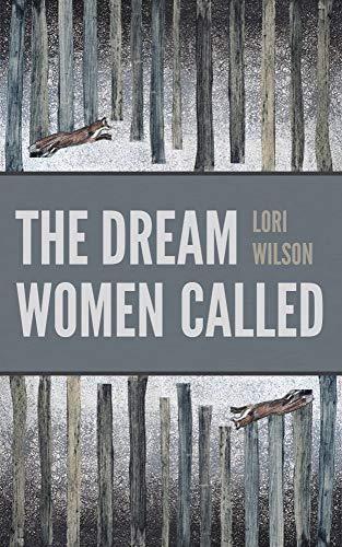 The Dream Women Called By Lori Wilson