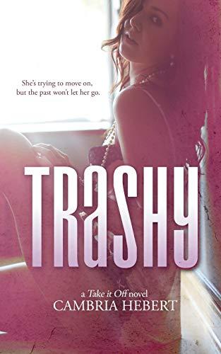 Trashy By Cambria Hebert