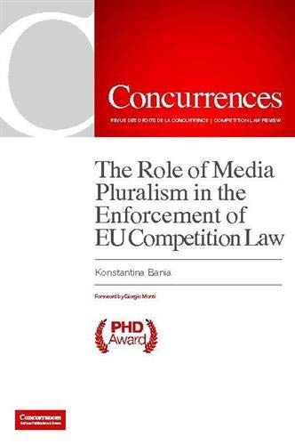 The Role of Media Pluralism in the Enforcement of EU Competition Law By Konstantina Bania
