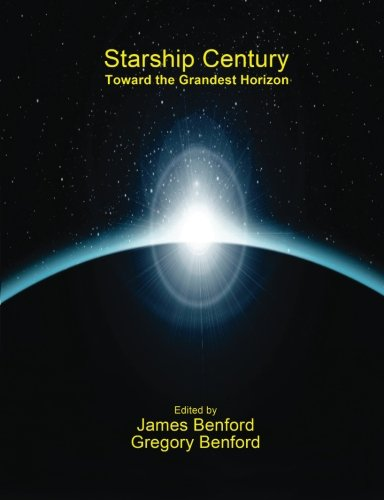 Starship Century By James Benford (Microwave Sciences, Lafayette, California, USA)
