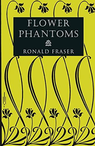 Flower Phantoms By Ronald Fraser