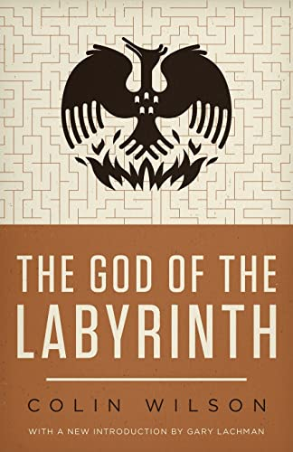 The God of the Labyrinth By Colin Wilson