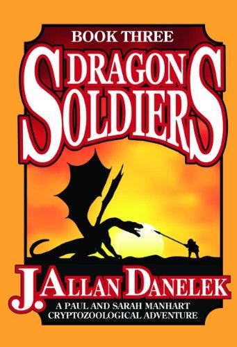 Dragon Soldiers By J. Allan Danelek (J. Allan Danelek)