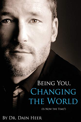 Being You, Changing the World By Dain Heer