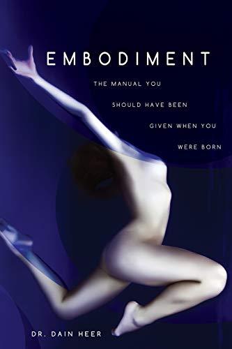 Embodiment By Dain Heer