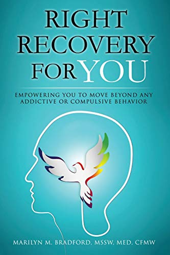 Right Recovery for You By Marilyn M Bradford