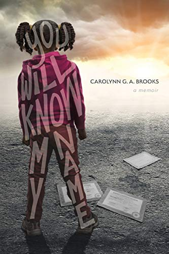 You Will Know My Name By Carolynn G a Brooks