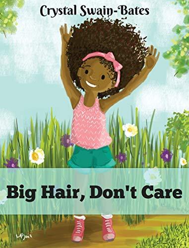 Big Hair, Don't Care von Crystal Swain-Bates