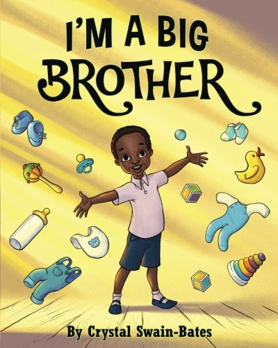 I'm a Big Brother By Crystal Swain-Bates