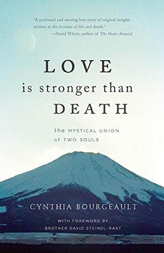 Love Is Stronger Than Death By Rev Cynthia, Phd, Bourgeault