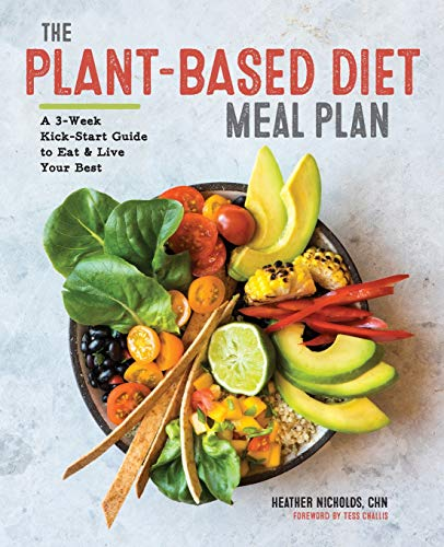 The Plant-Based Diet Meal Plan By Heather Nicholds, C