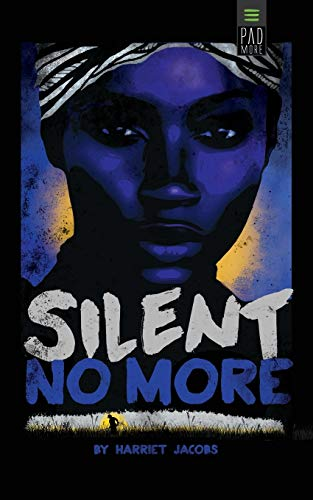 Silent No More By Harriet Jacobs