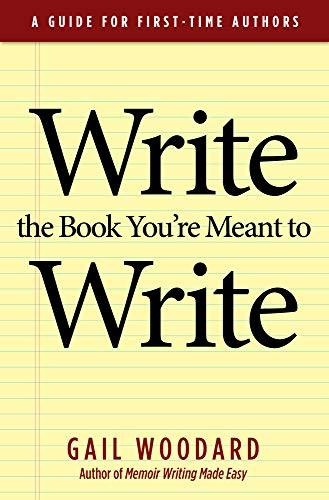 Write the Book You're Meant to Write By Gail Woodard