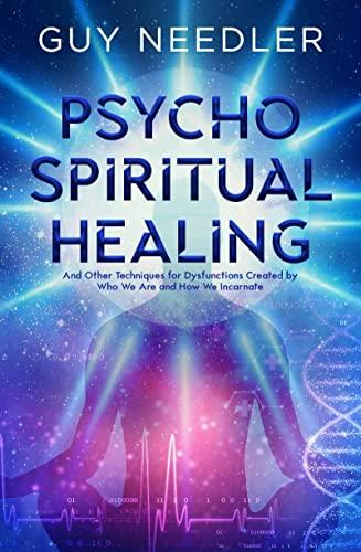 Psycho-Spiritual Healing By Guy Steven Needler