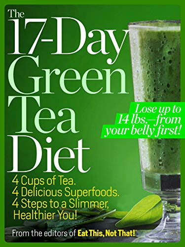 The 17-Day Green Tea Diet By The Editors of Eat This, Not That