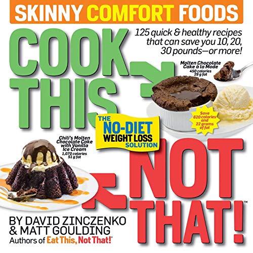 Cook This, Not That! Skinny Comfort Foods By David Zinczenko