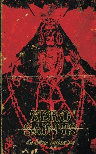 Zero Saints By Gabino Iglesias