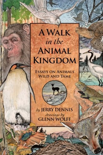 A Walk in the Animal Kingdom By Jerry Dennis
