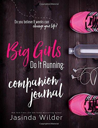 Big Girls Do It Running Companion Journal By Jasinda Wilder