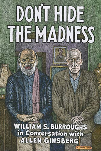 Don't Hide the Madness By William S. Burroughs
