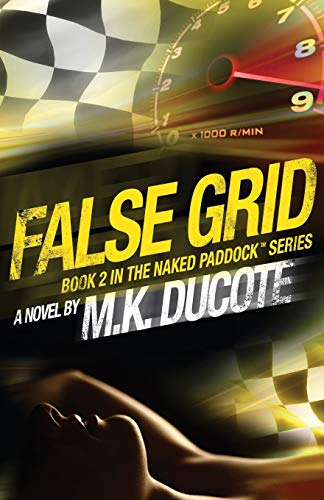 False Grid (Naked Paddock Series Book 2) By M K Ducote