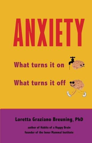Anxiety By Loretta Graziano Breuning Phd