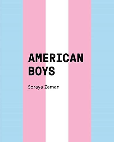American Boys By Soraya Zaman