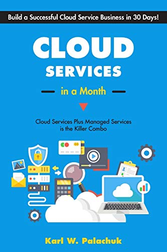 Cloud Services in a Month By Karl W Palachuk