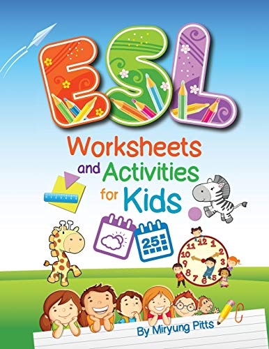 ESL Worksheets and Activities for Kids By Miryung Pitts