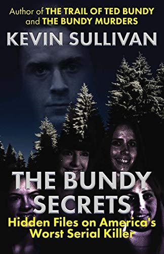 The Bundy Secrets By Kevin Sullivan