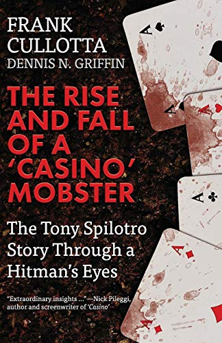 The Rise And Fall Of A 'Casino' Mobster By Dennis Griffin