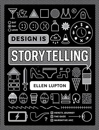Design is Storytelling By Ellen Lupton
