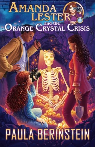 Amanda Lester and the Orange Crystal Crisis By Paula Berinstein