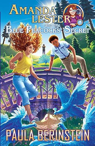 Amanda Lester and the Blue Peacocks' Secret By Paula Berinstein