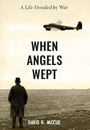 When Angels Wept By David R McCue