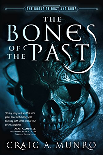 The Bones of the Past By Craig Munro