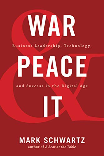 War and Peace and IT von Mark Schwartz