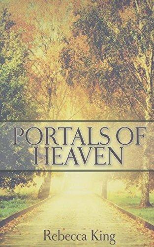 Portals Of Heaven By Rebecca King