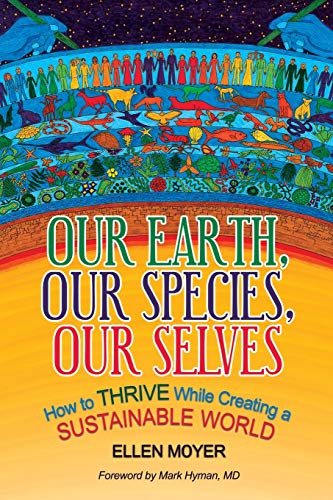 Our Earth, Our Species, Our Selves By Ellen Moyer