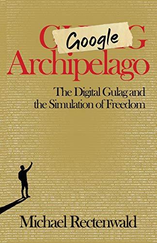 Google Archipelago By Michael Rectenwald