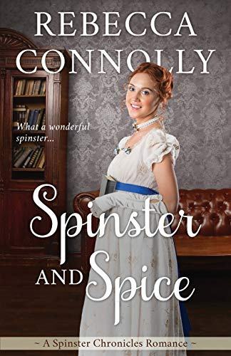 Spinster and Spice By Rebecca Connolly